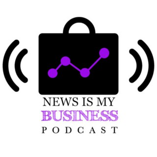 Dollar$ and $ense, a News is my Business podcast