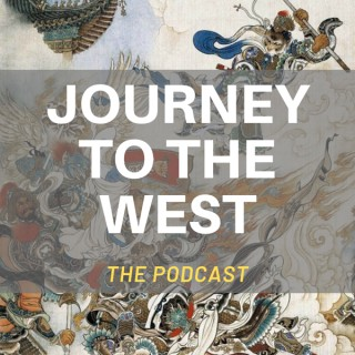 Journey to the West: The Podcast