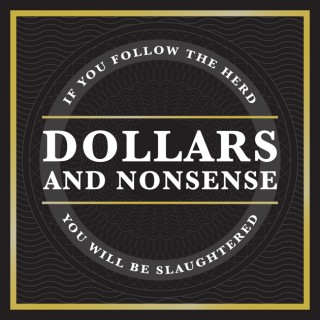 Dollars and Nonsense