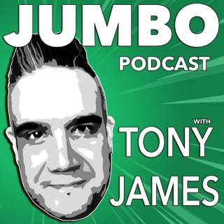 Jumbo with Tony James