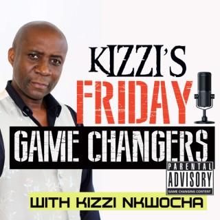 Kizzi's Friday Game Changers