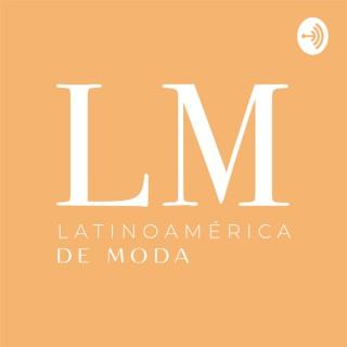 Latinoamérica de moda