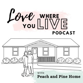 Love Where You Live with Peach and Pine Home