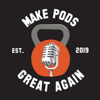 MAKE PODS GREAT AGAIN