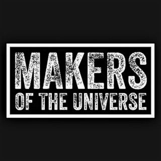 Makers of the Universe