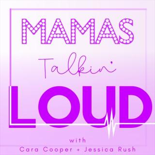Mamas Talkin' Loud