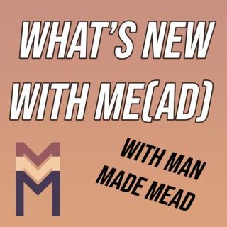 Man Made Me(ad) Podcast
