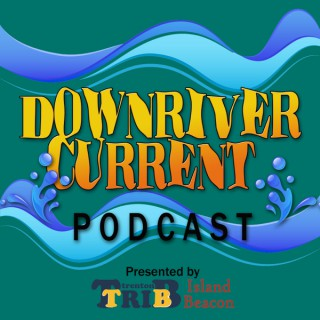 Downriver Current Podcast