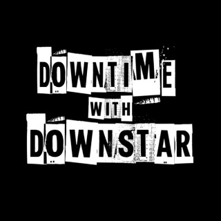 Downtime With Downstar