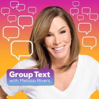 Melissa Rivers' Group Text Podcast