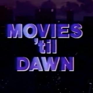 Movies Til Dawn
