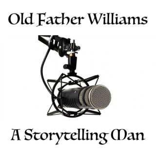 Old Father Williams - A Storytelling Man