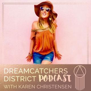 Dreamcatchers District Podcast - Mindset, Authentic Marketing, Coaching, Goals, Creative Entrepreneur, Online Business, Fear