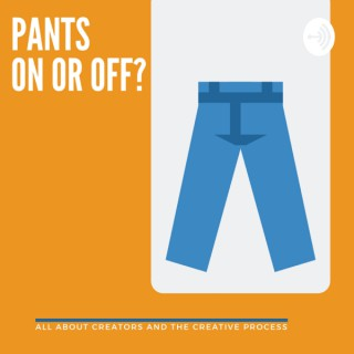 Pants on or off?