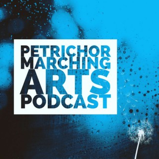 Petrichor Marching Arts Podcast