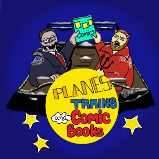 Planes, Trains and Comic Books