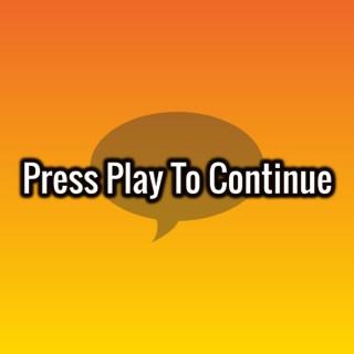 Press Play To Continue: Rewind