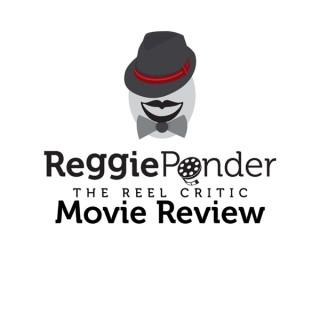 Reggie Ponder,The Reel Critic, Movie Review