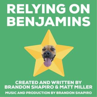 Relying On Benjamins