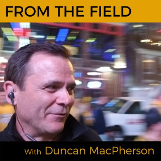 Duncan MacPherson - From the Field