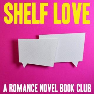 Shelf Love: A Romance Novel Book Club
