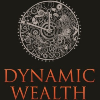 Dynamic Wealth