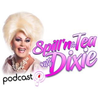 Spill'n the Tea with Dixie
