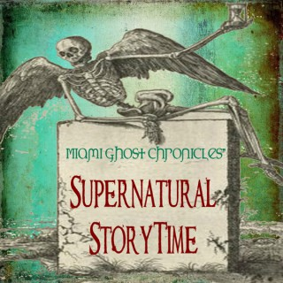 Stories of the Supernatural - Supernatural StoryTime Podcasts