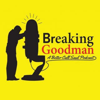 Breaking Goodman: A Better Call Saul Podcast