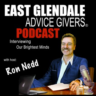 East Glendale Advice Givers   Business Owners   Entrepreneurs   Interviewing Our Community's Brightest Minds   Ron Nedd