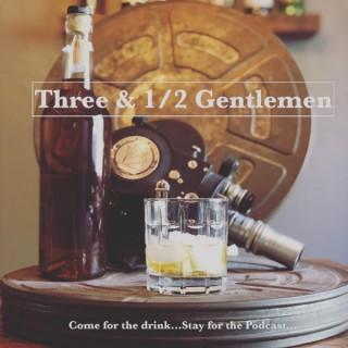Three & 1/2 Gentlemen