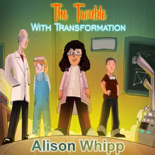 The Trouble with Transformation - A Serialised Novel