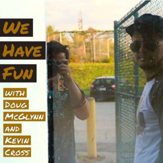 We Have Fun: The Podcast
