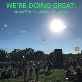 We're Doing Great: A Governors Ball podcast