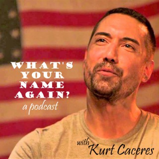 What's Your Name Again? with Kurt Caceres