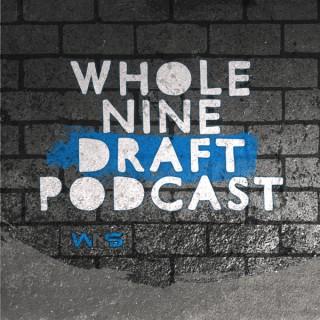 Whole Nine Draft Podcast