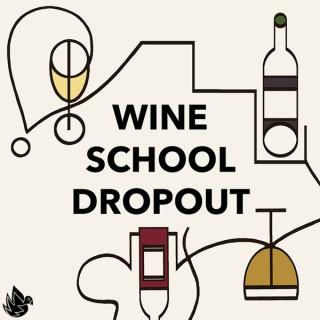 Wine School Dropout