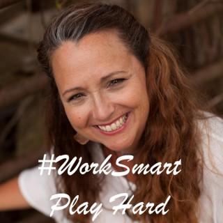 Work Smart Play Hard
