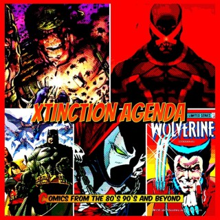 Xtinction Agenda: Comics of 80s, 90s, and Beyond
