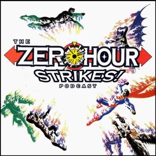 Zero Hour Strikes!