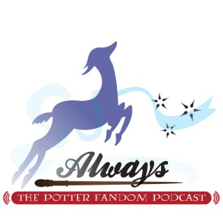 """Always"" - The Potter Fandom Podcast - Episode List"