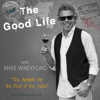 """The Good Life"" Show - Food, Wine, Travel & Lifestyle"