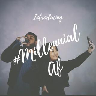 #MillennialAF
