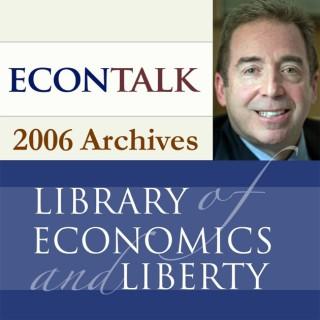 EconTalk Archives, 2006