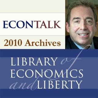 EconTalk Archives, 2010