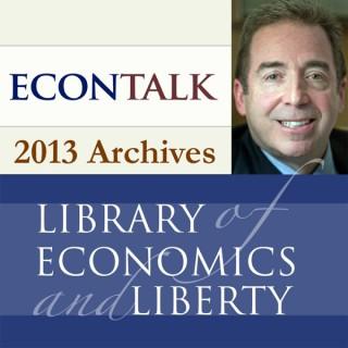 EconTalk Archives, 2013
