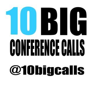 10 Big Conference Calls