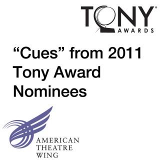 """2011 Tony Award Nominees """"Cues"""""""