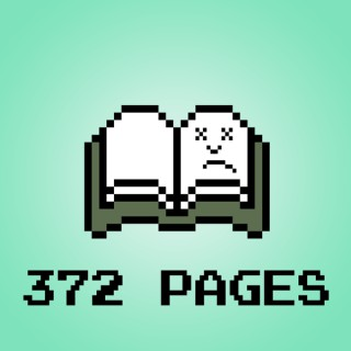 372 Pages We'll Never Get Back