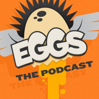 EGGS - The podcast